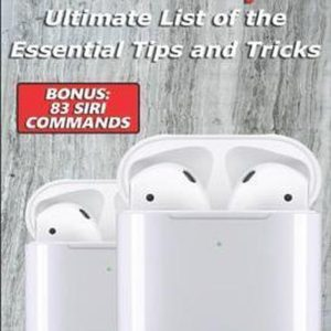Apple AirPods 1 / 2 - Ultimate List of the Essential Tips and Tricks (Bonus: 83 Siri Commands)